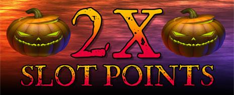 2X SLOT POINTS