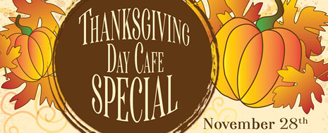 Thanksgiving Cafe Special